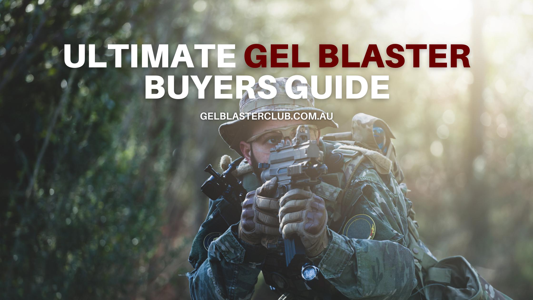 Ultimate Gel Blaster Buying Guide