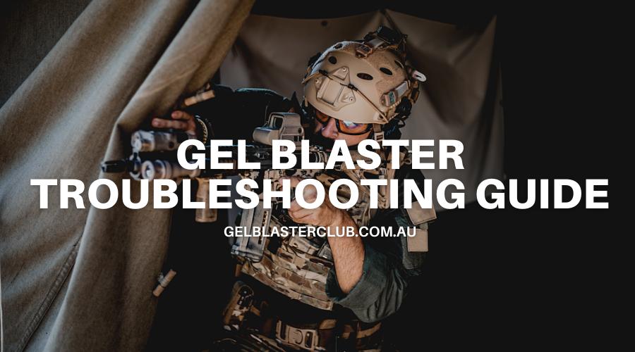 Gel Blaster Troubleshooting Guide
